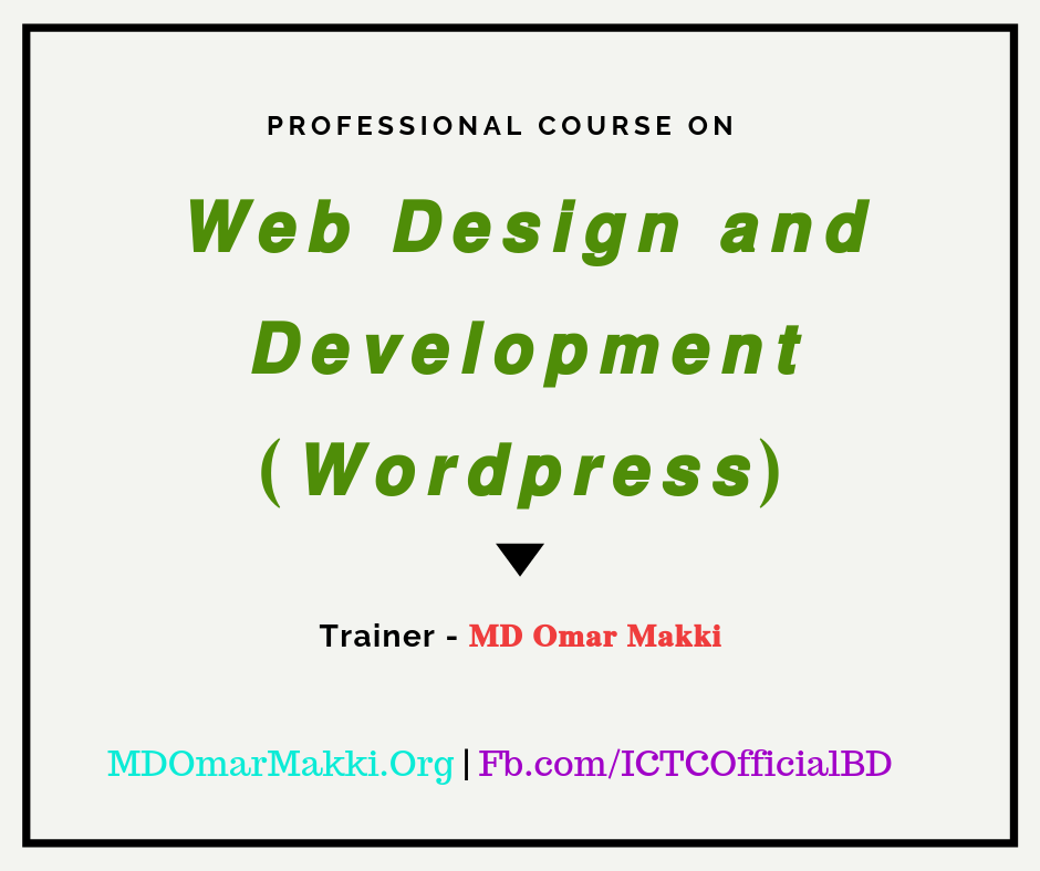 Professional Course On Website Design & Development (Wordpress) by MD Omar Makki (Basic To Advance)